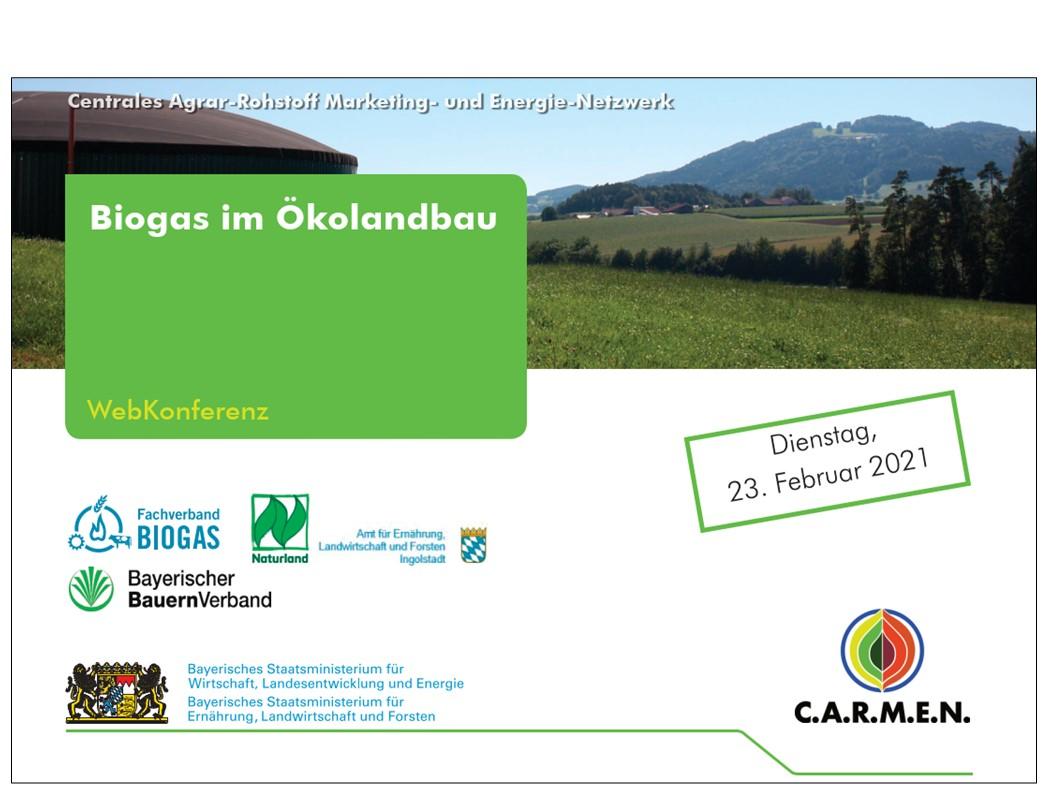 """C.A.R.M.E.N.-WebKonferenz """"Biogas im Ökolandbau"""" (23.02.2021)"""
