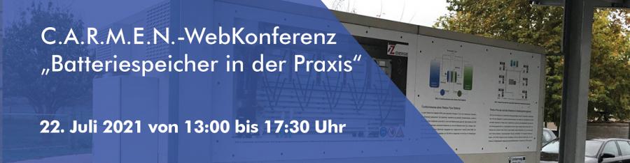 """ALT -- C.A.R.M.E.N.-WebKonferenz """"Batteriespeicher in der Praxis"""" (22.07.2021)"""